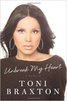 UnBreak My Heart: A Memoir by Toni Braxton